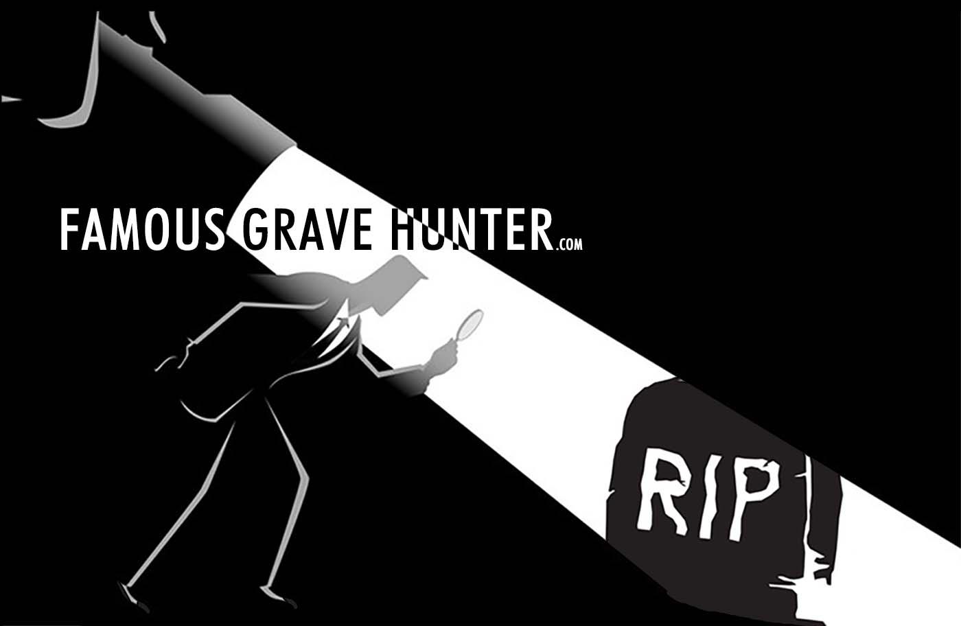 Famous Celebrity, Infamous Grave Photos and Locations - Famous Grave Hunter